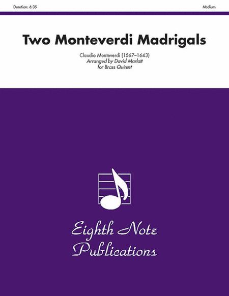 Two Monteverdi Madrigals