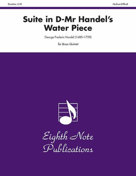 Suite in D -- Mr. Handel's Water Piece