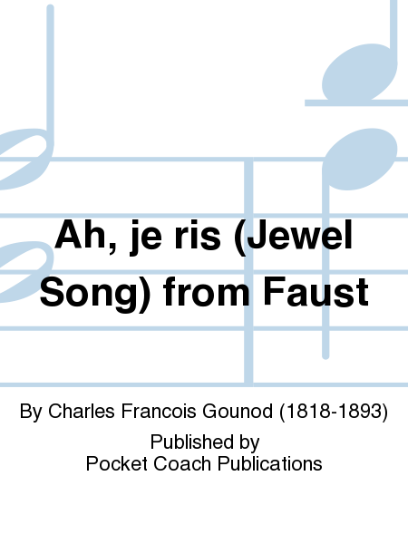 Ah, je ris (Jewel Song) from Faust