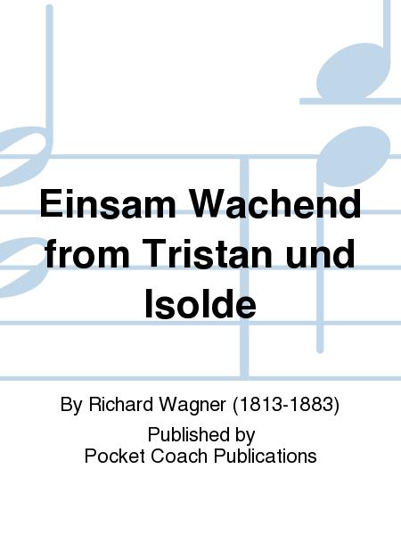 Einsam Wachend from Tristan und Isolde