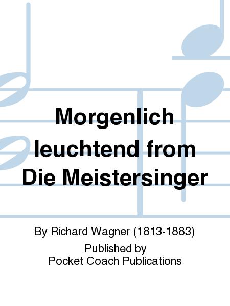 Morgenlich leuchtend from Die Meistersinger