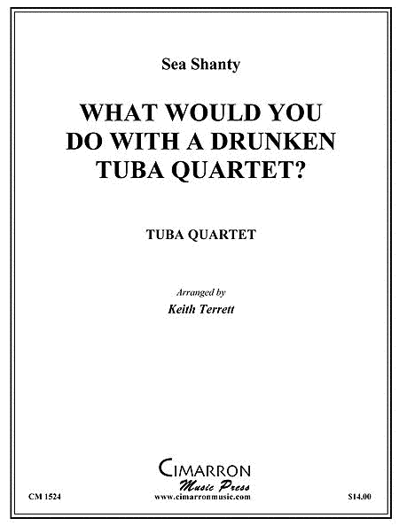 What Would You Do With a Drunken Tuba Quartet?