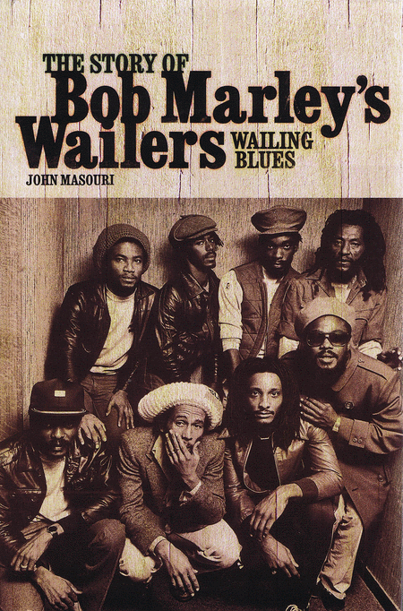 Wailing Blues - The Story of Bob Marley's Wailers