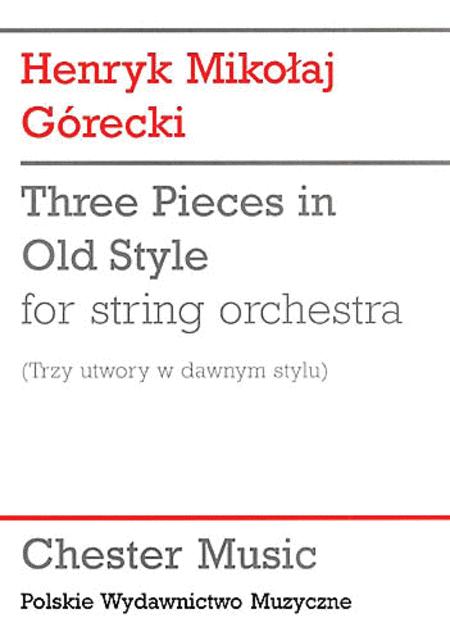 Henryk Gorecki: Three Pieces In Old Style (Study Score)