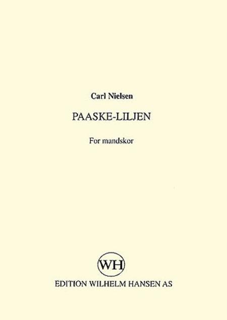 Carl Nielsen: Paaske-Liljen (TTBB)