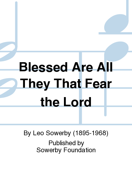 Blessed Are All They That Fear the Lord