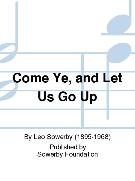 Come Ye, and Let Us Go Up