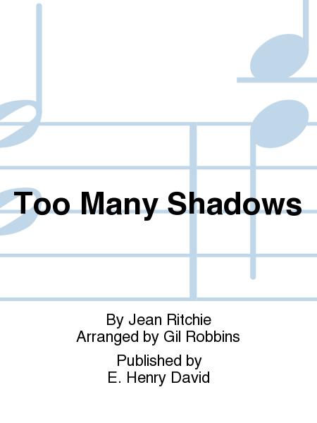 Too Many Shadows