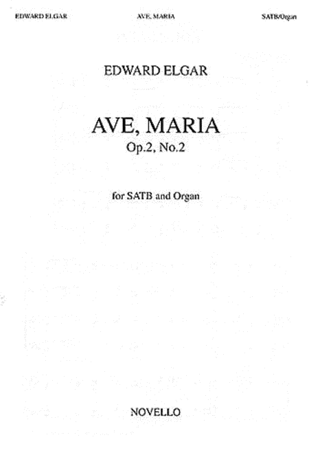 Edward Elgar: Ave, Maria Op.2 No.2