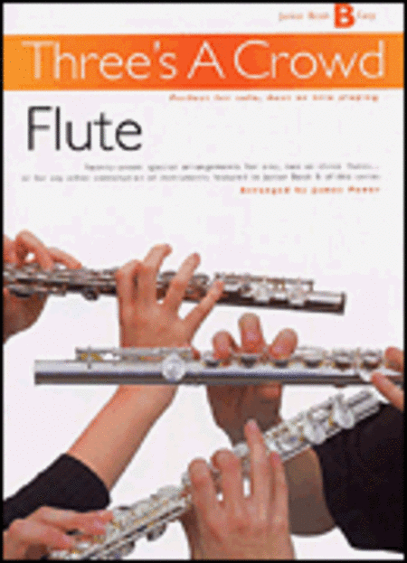 Three's a Crowd: Junior Book B Flute