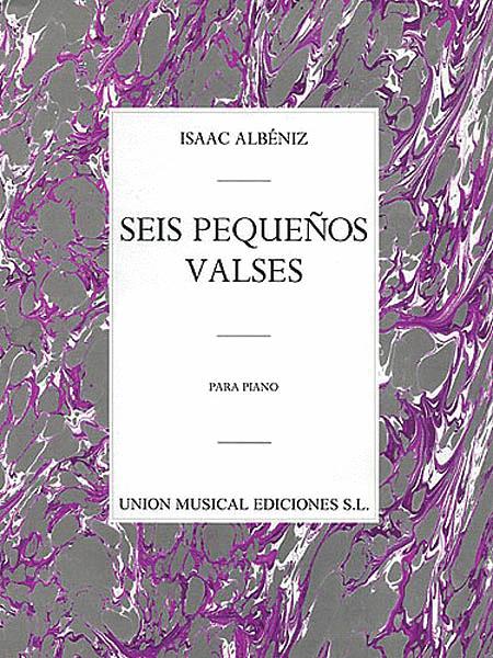 Albeniz Seis Pequenos Valses Op.25 Piano