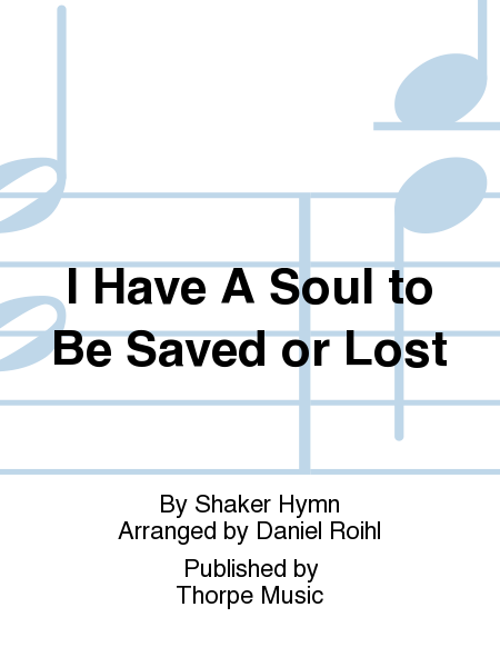 I Have A Soul to Be Saved or Lost