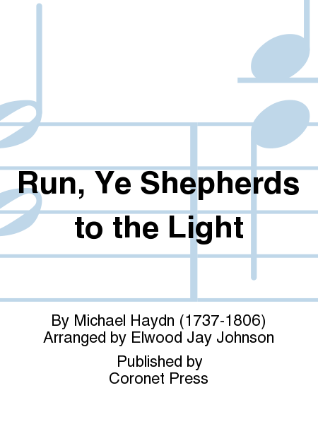 Run, Ye Shepherds to the Light