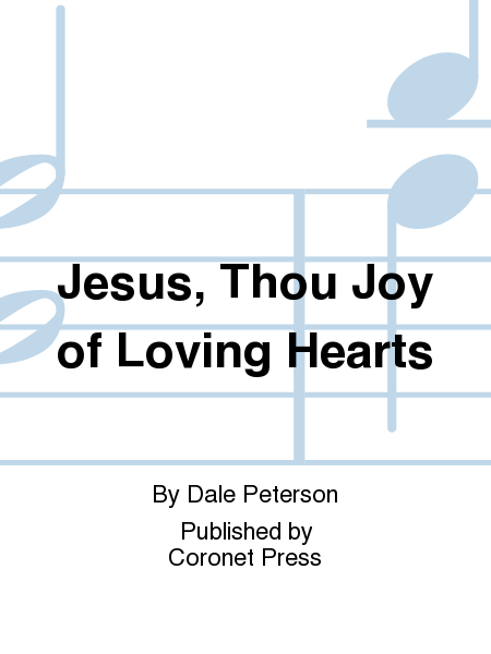 Jesus, Thou Joy of Loving Hearts