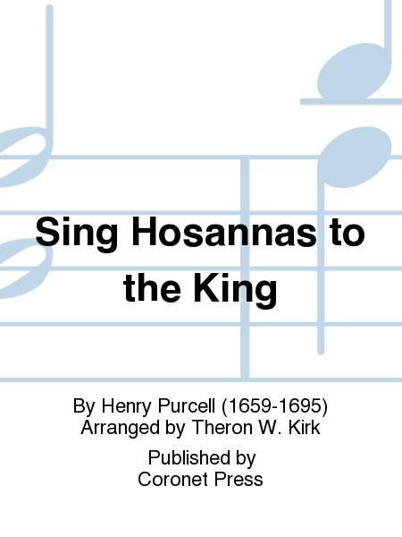 Sing Hosannas To the King