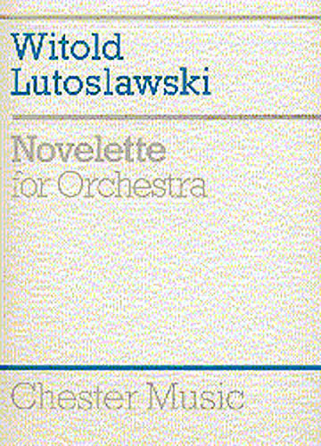 Witold Lutoslawski: Novelette For Orchestra