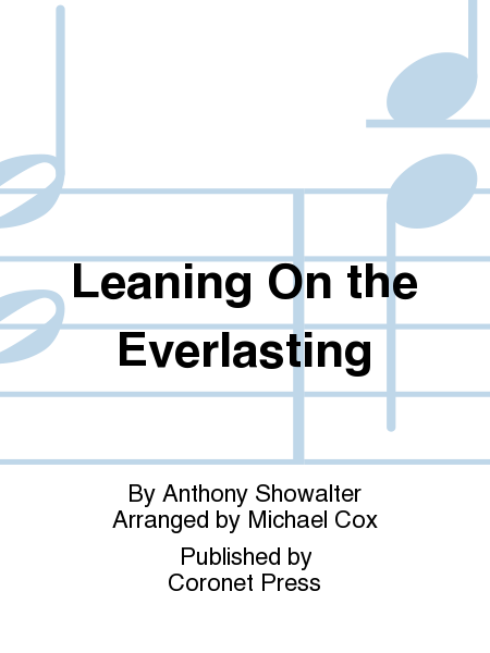 Leaning on the Everlasting