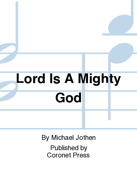 Lord Is A Mighty God
