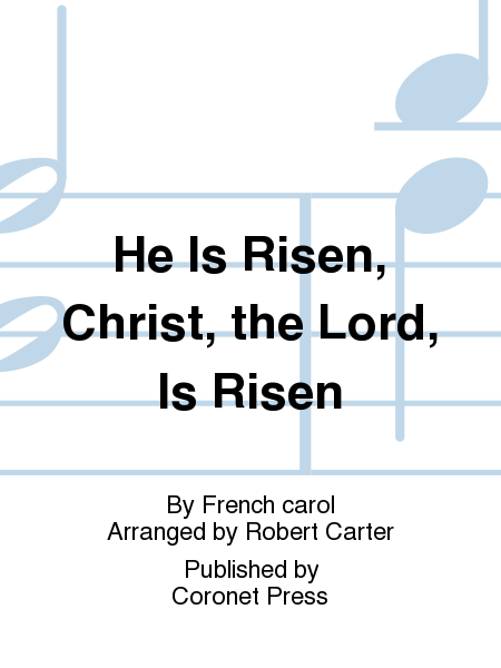 He Is Risen, Christ, the Lord, Is Risen