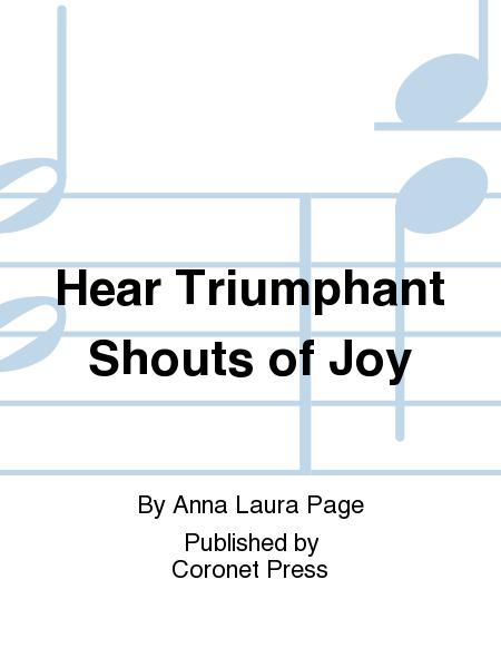 Hear Triumphant Shouts of Joy
