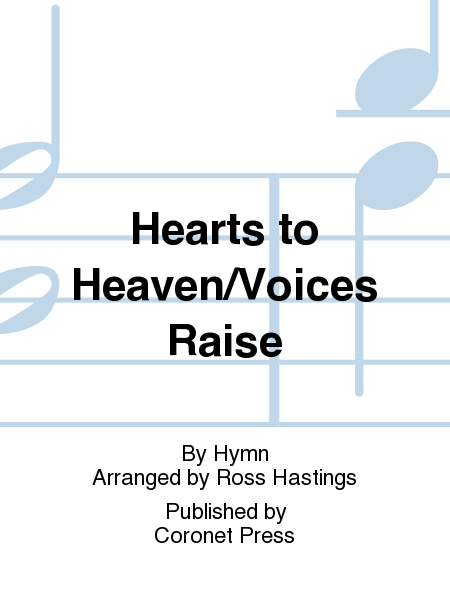 Hearts to Heaven/Voices Raise