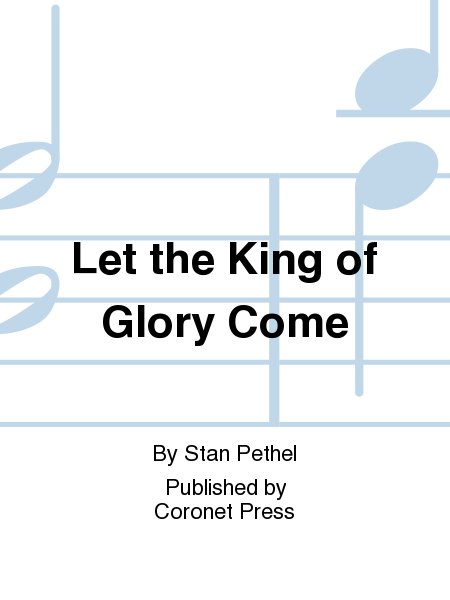 Let the King of Glory Come
