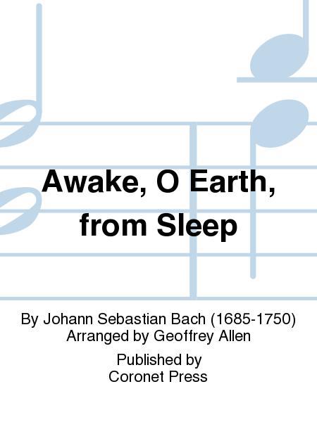 Awake, O Earth, From Sleep