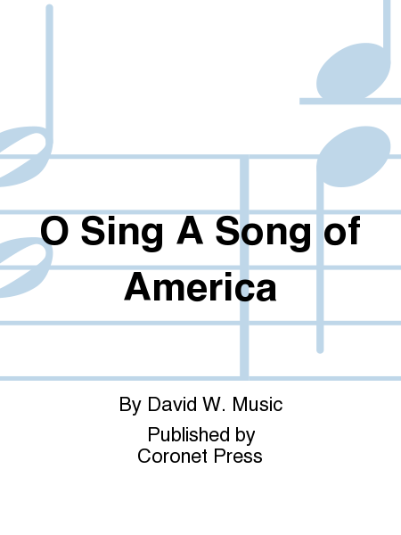 O Sing A Song of America