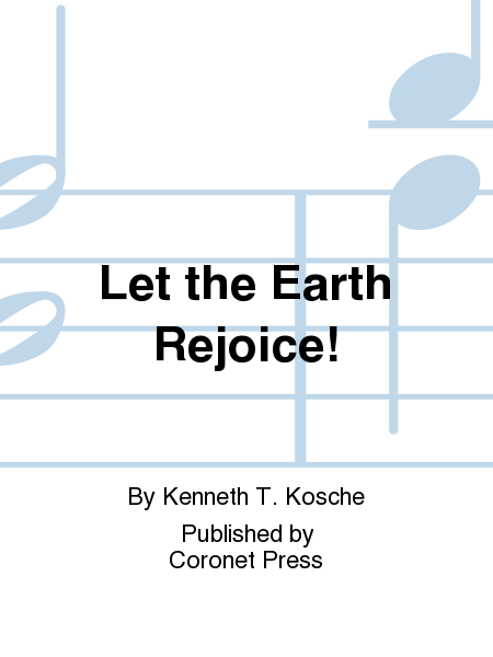 Let the Earth Rejoice!
