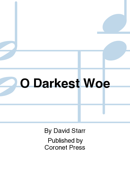 O Darkest Woe