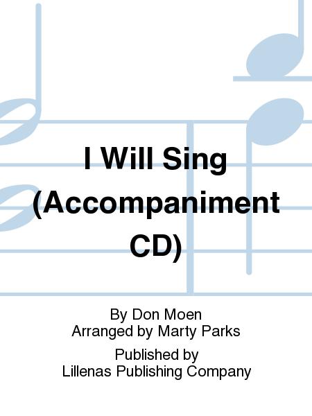 I Will Sing (Accompaniment CD)