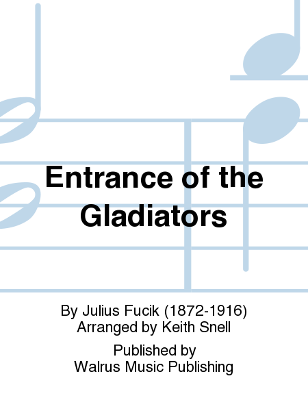 Entrance of the Gladiators