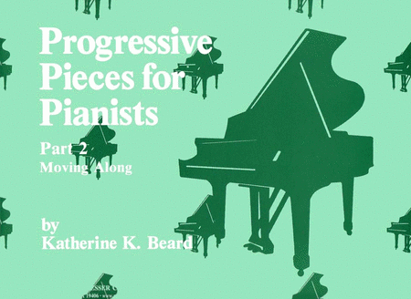 Progressive Pieces For Pianists Part 2 Moving Along