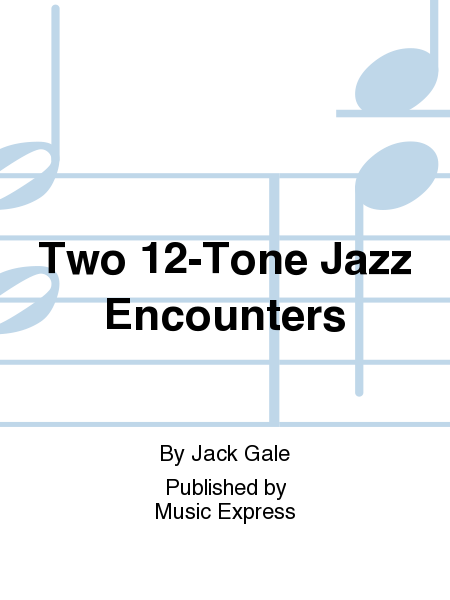 Two 12-Tone Jazz Encounters