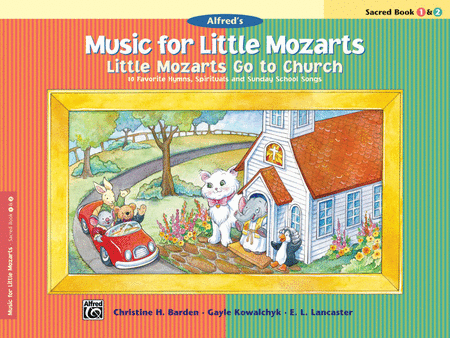 Music for Little Mozarts -- Little Mozarts Go to Church, Book 1-2