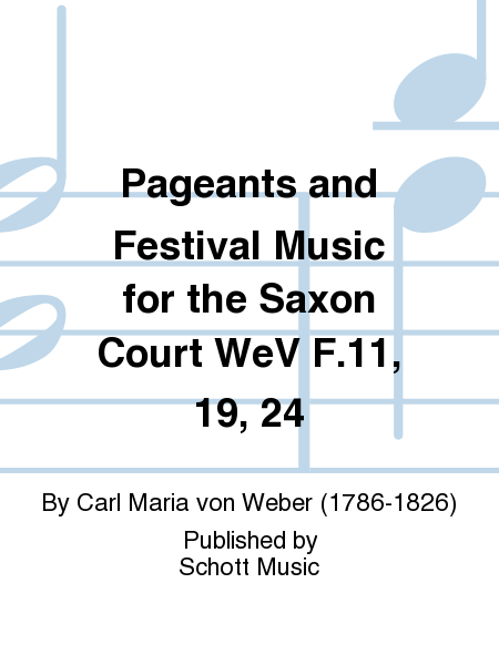 Pageants and Festival Music for the Saxon Court WeV F.11, 19, 24