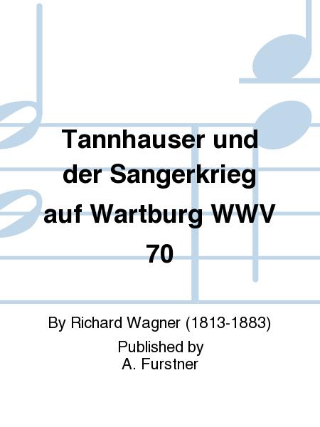 Tannhauser und der Sangerkrieg auf Wartburg WWV 70