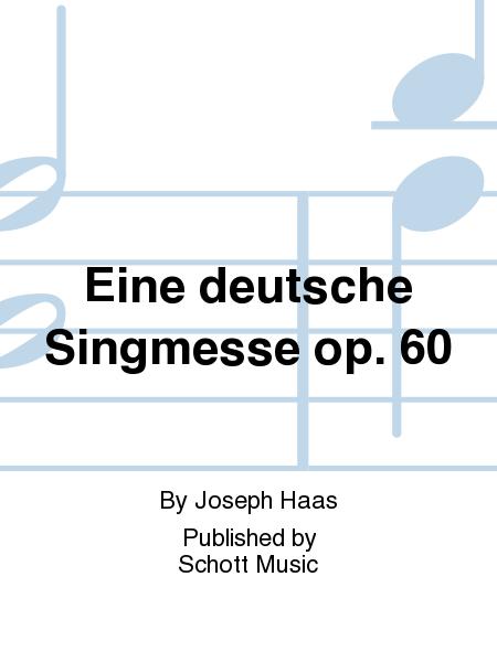 Eine deutsche Singmesse op. 60