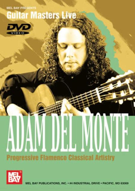 Adam del Monte: Progressive Flamenco Classical Artistry