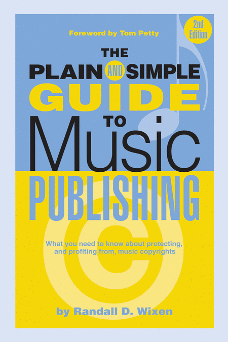 The Plain & Simple Guide to Music Publishing - 2nd Edition