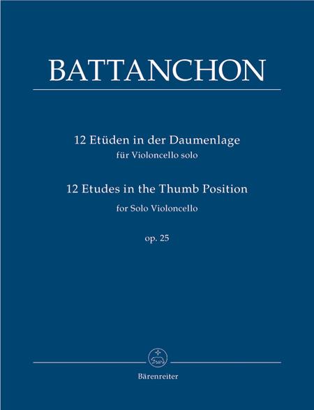 12 Etueden in der Daumenlage for Solo Violoncello op. 25