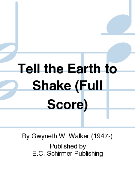 Tell the Earth to Shake (SATB Orchestral Score)