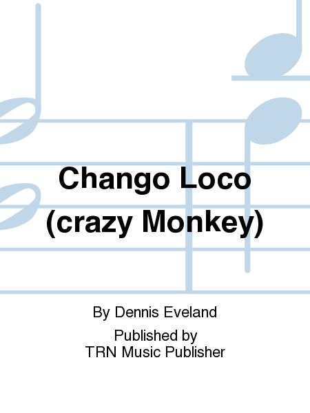 Chango Loco (crazy Monkey)