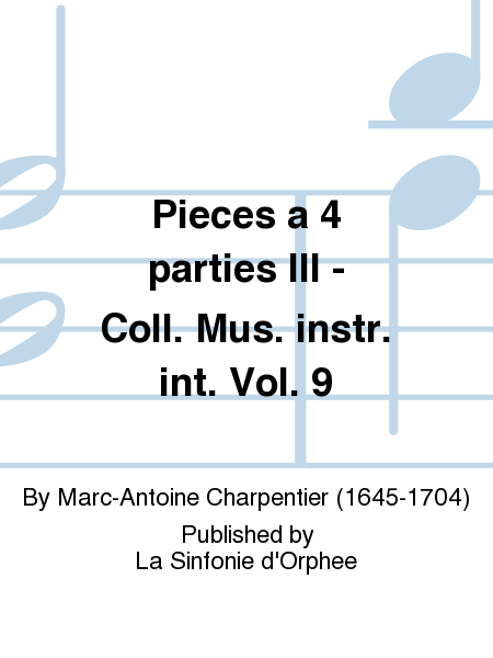 Pieces a 4 parties III - Coll. Mus. instr. int. Vol. 9