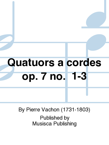 Quatuors a cordes op. 7 no.  1-3
