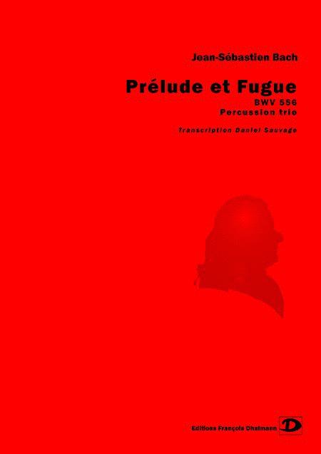 Prelude et Fugue. BWV 556