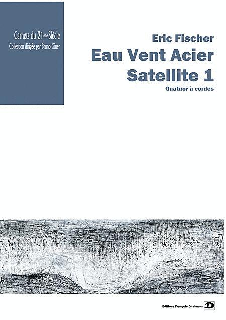 Eau Vent Acier - Satellite 1