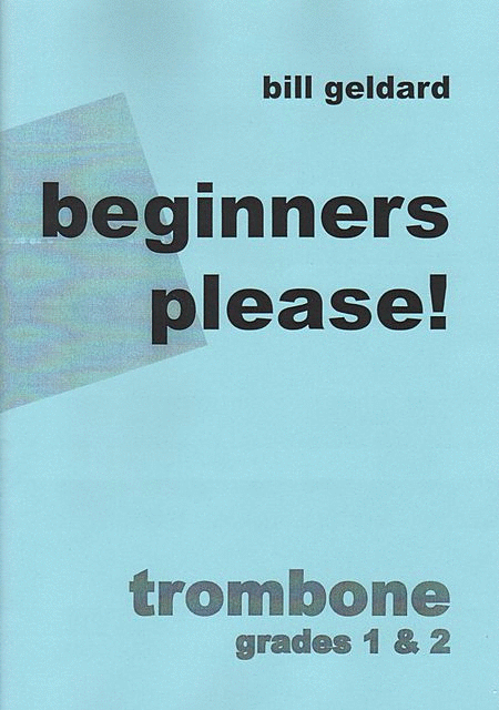 Beginners Please! (Trombone)