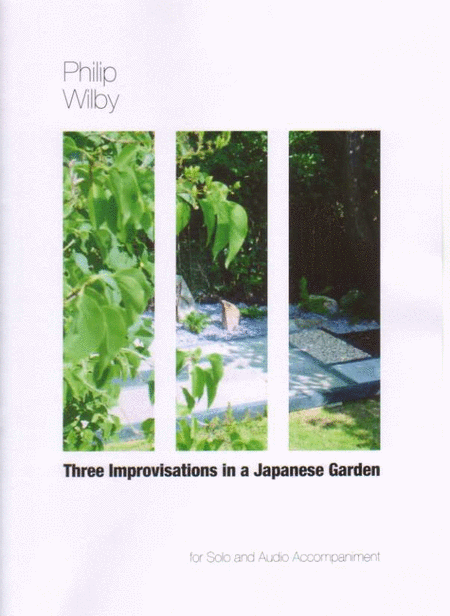 Three Improvisations in a Japanese Garden