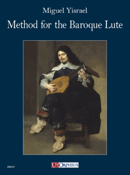 Method for the Baroque Lute. A practical guide for beginning and advanced lutenists